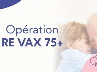 "Opération ""ReVax 75+"""